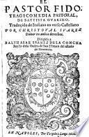 El pastor Fido, ... traducido en verso Castellano por Christoval Suarez
