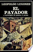 El payador y antología de poesía y prosa