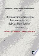 El pensamiento filosófico latinoamericano, del Caribe y latino [1300-2000]