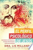 El Perfil psicolgico de Jess / The Psychological Profile of Jesus