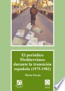 El periódico Mediterráneo durante la transición española (1975-1982)