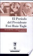 El período del Presidente Frei Ruiz-Tagle