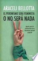 El peronismo será feminista o no será nada