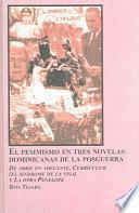 El pesimismo en tres novelas dominicanas de la posguerra