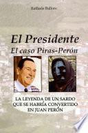 El Presidente - El caso Piras-Perón