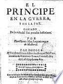 El principe en la guerra y en la paz, copiado de la vida del emperador Iustiniano