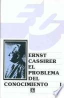 El problema del conocimiento en la filosofia y en la ciencia moderna, I