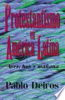 El Protestantismo en America Latina
