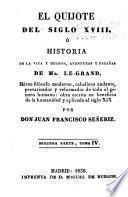 El Quijote del siglo XVIII, ó Historia de la vida y hechos, aventuras u fazañas de Mr. Le-Grand héroe filosofo moderno, caballero andante, prevanricador y reformador de todo el género humano