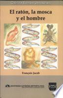 El raton, la mosca y el hombre / the Mouse, the Fly and the Man