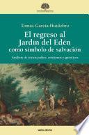 El regreso al Jardín del Edén como símbolo de salvación