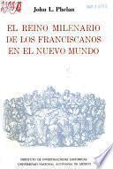 El reino milenario de los franciscanos en el nuevo mundo