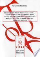 El repertorio vocal profano en Castilla y León a través del trabajo de campo realizado para elaborar los programas Raíces y el Candil de Radio Nacional de España. 1985-1994