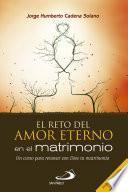 El reto del amor eterno en el matrimonio