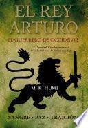 El rey Arturo (II). El Guerrero de Occidente