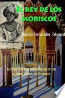 El rey de los moriscos