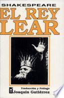 El Rey Lear/shakespeare. Traducción de Joaquín Gutiérrez
