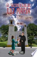 El sacrilegio de Luz María (Spanish Edition)