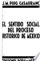 El sentido social del proceso histórico de México