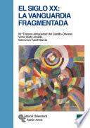 El Siglo XX: la vanguardia fragmentada