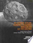 El sistema solar: Nuestro pequeño rincón en la vía láctea
