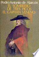 El Sombrero de Tres Picos & El Capitan Veneno