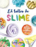 El Taller de slime / The Slime Workshop