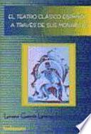 El teatro clásico español a través de sus monarcas
