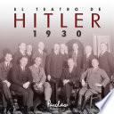 El teatro de Hitler. 1930