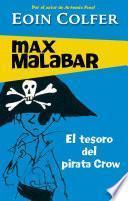 El tesoro del pirata Crow (Serie Max Malabar 2)