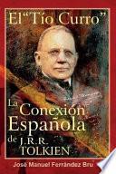 El Tío Curro. La Conexión Española de J.R.R. Tolkien