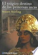 El trágico destino de las princesas incas