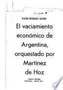 El vaciamiento económico de Argentina, orquestado por Martínez de Hoz