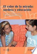 El Valor de la mirada: sordera y educación