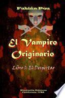 El Vampiro Originario - El Despertar