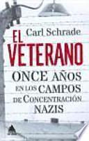 El veterano : once años en los campos de concentración nazis