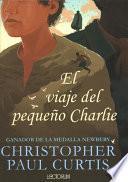 El viaje del pequeo Charlie / The Journey of Little Charlie