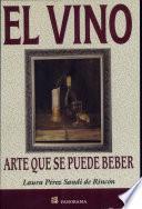 El vino arte que se puede beber / the Wine is Drinkable Art