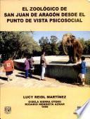 El Zoologico de San Juan de Aragon Desde El Punto de Vista Psicosocial
