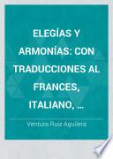 Elegias y armonias. Rimas varias con traducciones al frances, italiano, aleman y gallego