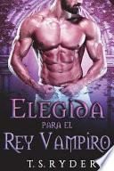 Elegida Para El Rey Vampiro