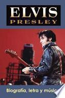 Elvis Presley: Biografía, Letra Y Música