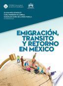 Emigración, tránsito y retorno en México