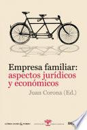 Empresa familiar: aspectos jurídicos y económicos