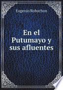En el Putumayo y sus afluentes