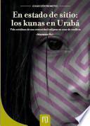 En Estado de Sitio: los Kunas en Urabá