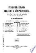 Enciclopedia española de derecho y administración