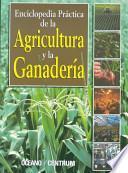 Enciclopedia práctica de la agricultura y la ganadería