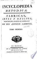 Encyclopedia metódica. Fábricas, artes y oficios