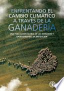 ENFRENTANDO EL CAMBIO CLIMÁTICO A TRAVÉS DE LA GANADERÍA